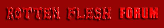 Rotten Flesh Forum